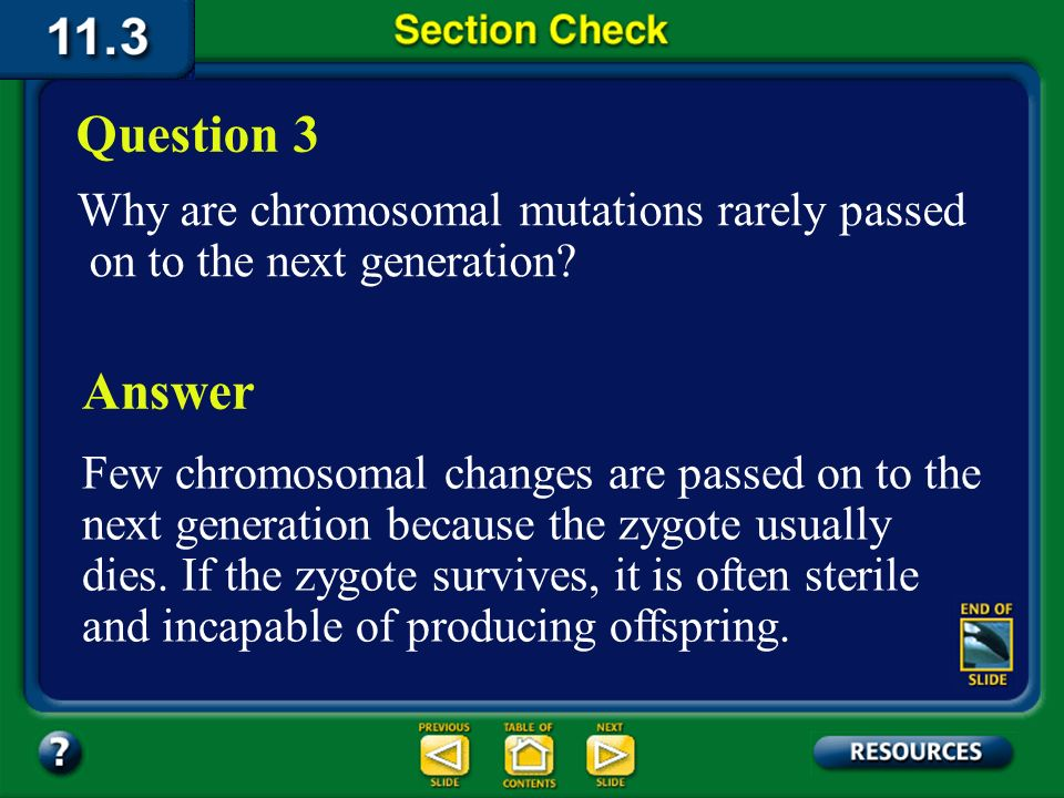 Section 3 Check Which is more serious, a point mutation or a frameshift mutation.