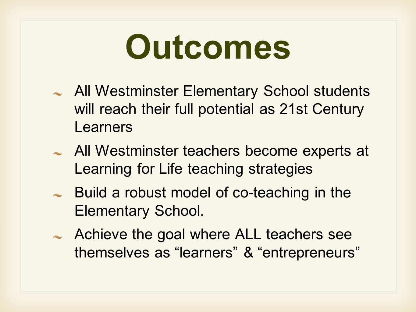 Outcomes All Westminster Elementary School students will reach their full potential as 21st Century Learners All Westminster teachers become experts a