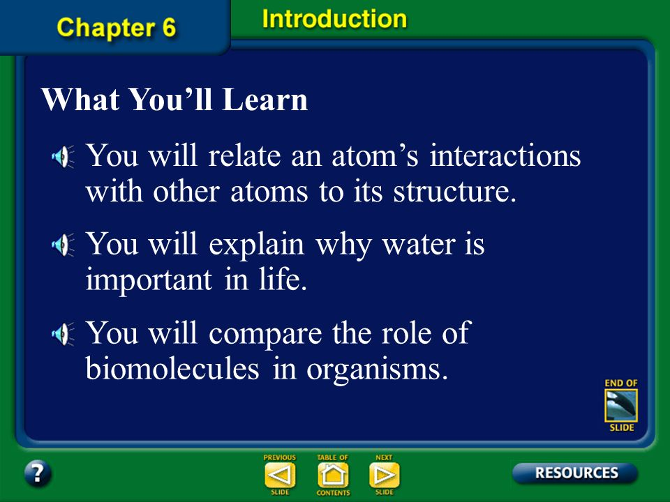 Chapter Contents – page viii Chapter 6 The Chemistry of LifeThe Chemistry of Life 6.1: Atoms and Their InteractionsAtoms and Their Interactions 6.1: S