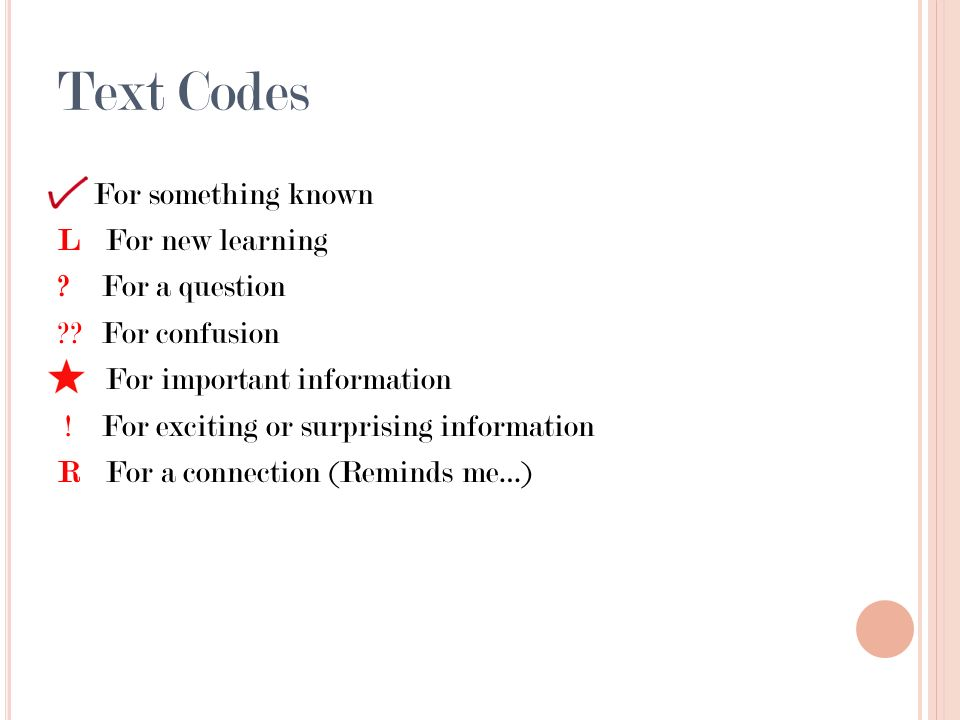 Text Codes For something known LFor new learning ? For a question ?? For confusion For important information ! For exciting or surprising information