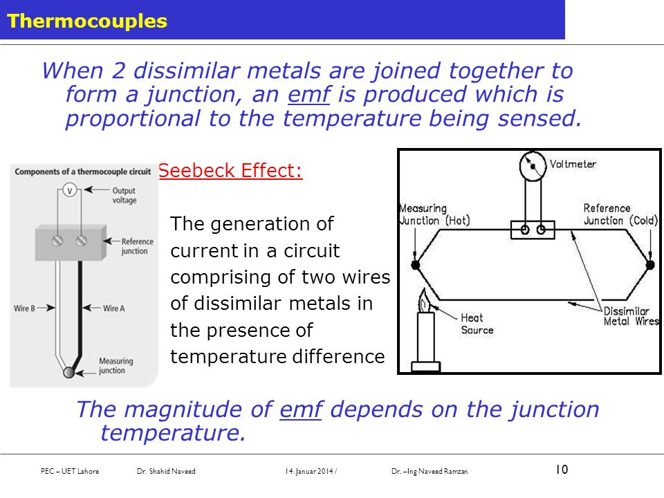 Seebeck Effect: The generation of current in a circuit comprising of two wires of dissimilar metals in the presence of temperature difference Thermoco