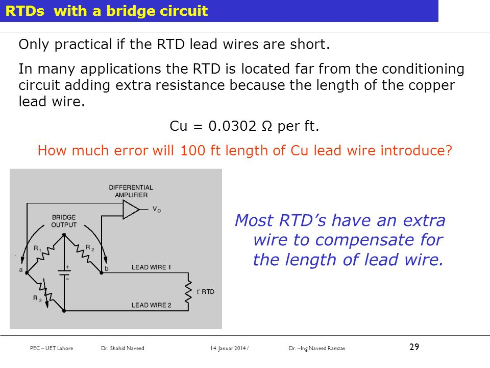 Only practical if the RTD lead wires are short. In many applications the RTD is located far from the conditioning circuit adding extra resistance beca