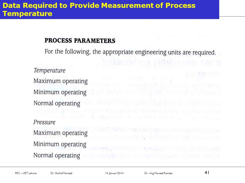 Data Required to Provide Measurement of Process Temperature PEC – UET Lahore Dr. Shahid Naveed 14. Januar 2014 / Dr. –Ing Naveed Ramzan 41
