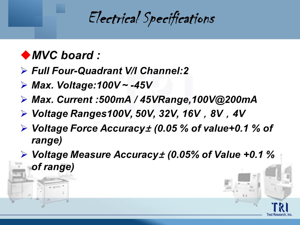 Electrical Specifications MVC board : Full Four-Quadrant V/I Channel:2 Max. Voltage:100V ~ -45V Max. Current :500mA / 45VRange,100V@200mA Voltage Rang