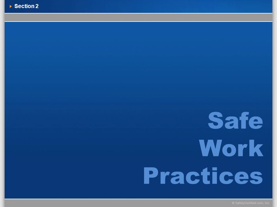 Section 2 Safe Work Practices