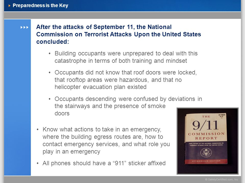 Preparedness is the Key After the attacks of September 11, the National Commission on Terrorist Attacks Upon the United States concluded: Building occ
