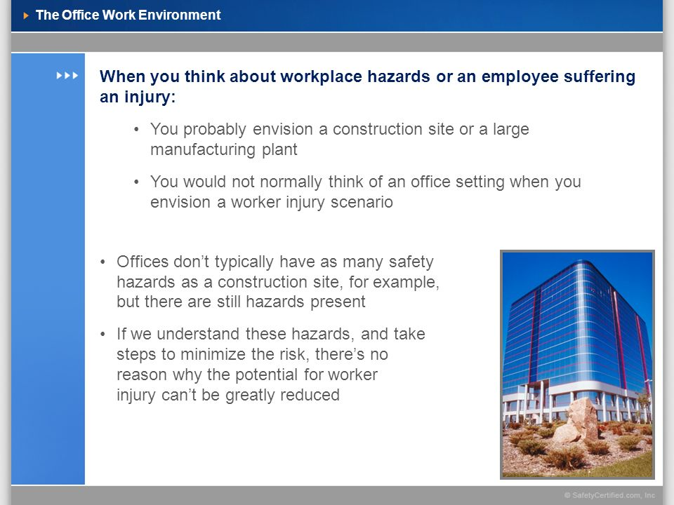 Reducing the Risk Rate of office accidents declines when office workers are informed of potential hazards and safe work practices Training regarding general safety precautions reduces the number and severity of accidents Employee awareness is a critical step in hazard control and elimination