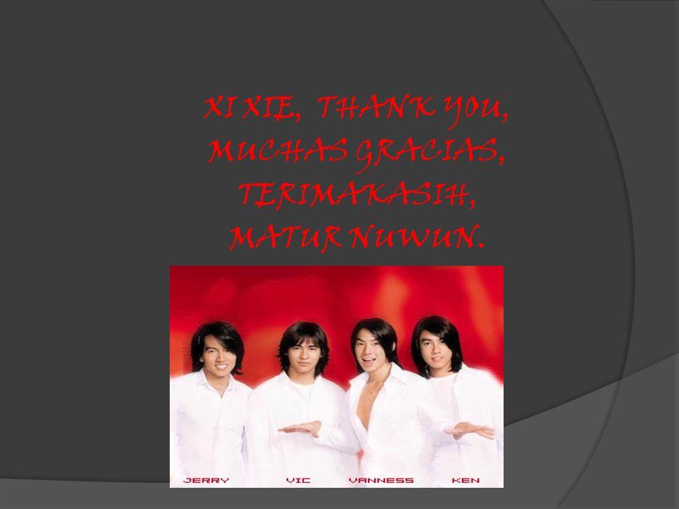 XI XIE, THANK YOU, MUCHAS GRACIAS, TERIMAKASIH, MATUR NUWUN.