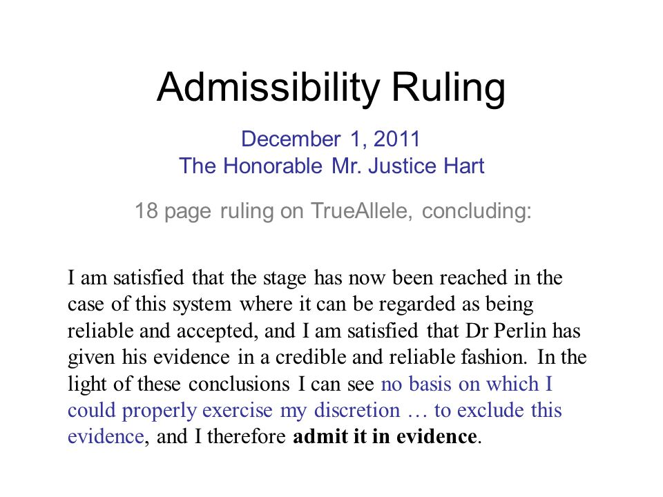 Admissibility Ruling I am satisfied that the stage has now been reached in the case of this system where it can be regarded as being reliable and acce