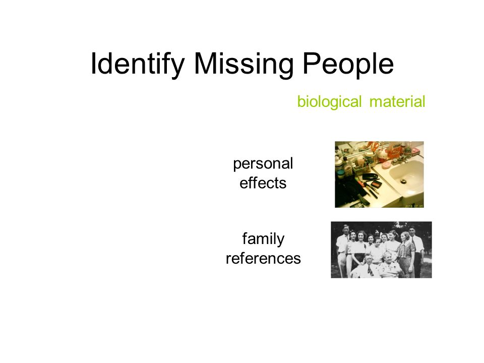 Identify Missing People biological material personal effects family references