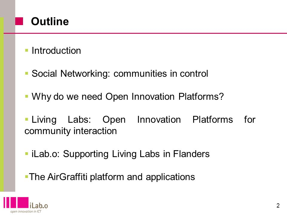 Outline 2 Introduction Social Networking: communities in control Why do we need Open Innovation Platforms.