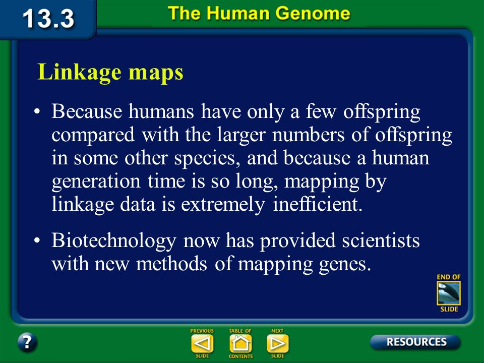 Section 13.3 Summary – pages 349 - 353 The genetic map that shows the relative locations of genes on a chromosome is called a linkage map. Linkage map