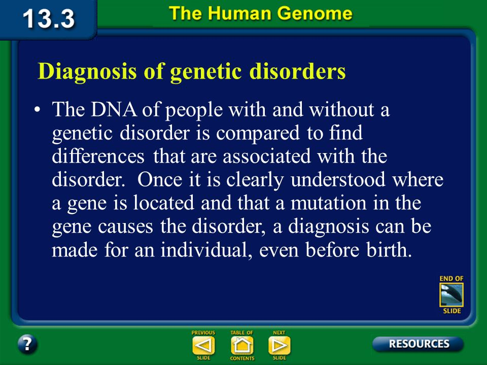 Section 13.3 Summary – pages 349 - 353 One of the most important benefits of the HGP has been the diagnosis of genetic disorders. Diagnosis of genetic