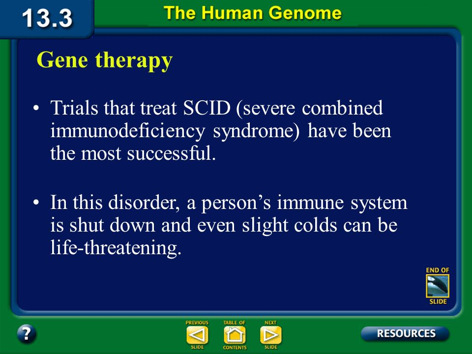 Section 13.3 Summary – pages 349 - 353 Individuals who inherit a serious genetic disorder may now have hopegene therapy. Gene therapy is the insertion