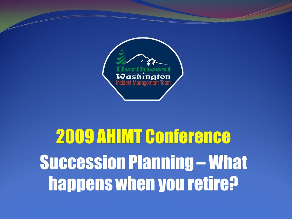 2009 AHIMT Conference Succession Planning – What happens when you retire?