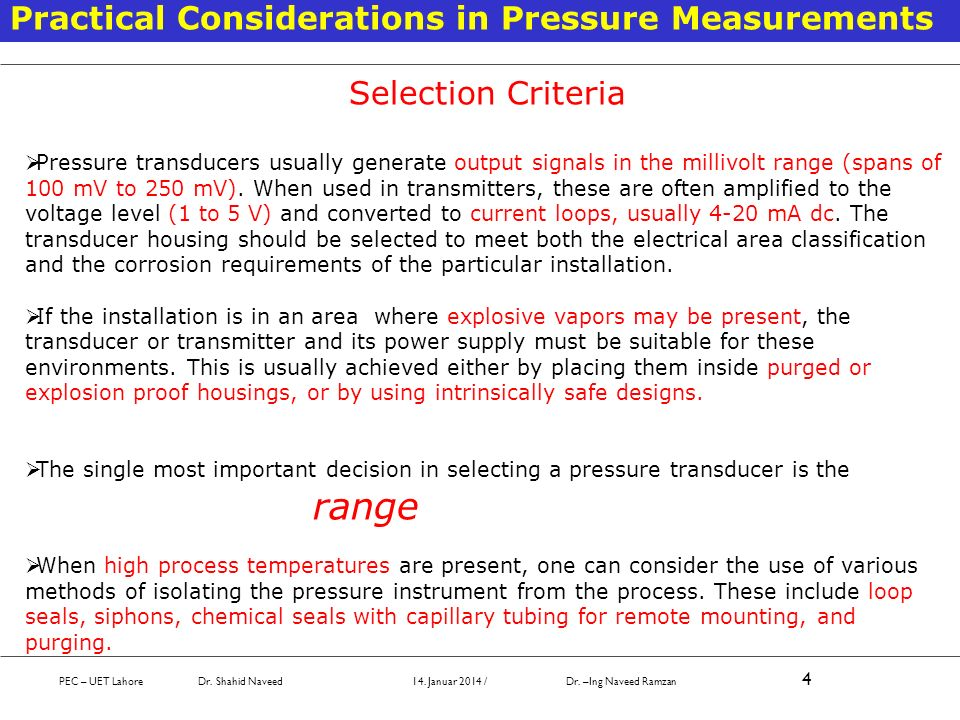 PEC – UET Lahore Dr. Shahid Naveed 14. Januar 2014 / Dr. –Ing Naveed Ramzan 4 Practical Considerations in Pressure Measurements Selection Criteria Pre