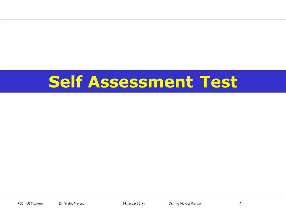 Self Assessment Test PEC – UET Lahore Dr. Shahid Naveed 14. Januar 2014 / Dr. –Ing Naveed Ramzan 7