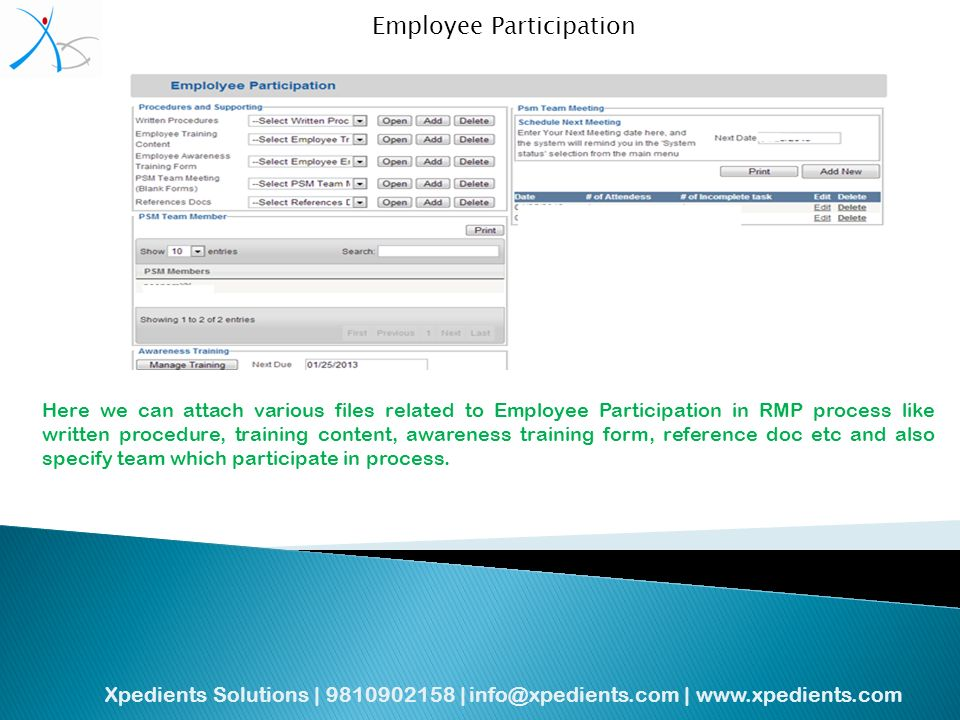 Xpedients Solutions | | |   Employee Participation Here we can attach various files related to Employee Participation in RMP process like written procedure, training content, awareness training form, reference doc etc and also specify team which participate in process.