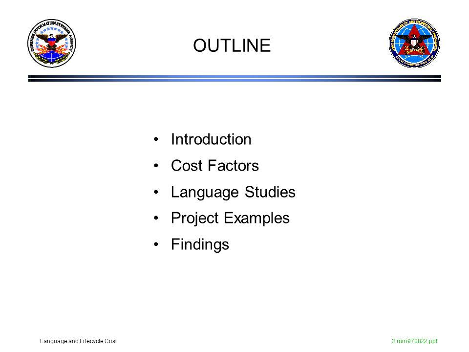 Language and Lifecycle Cost3 mm970822.ppt OUTLINE Introduction Cost Factors Language Studies Project Examples Findings