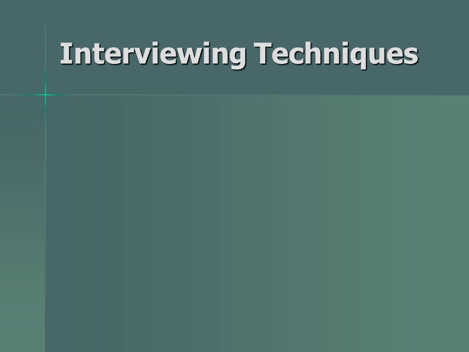 Interviewing Techniques