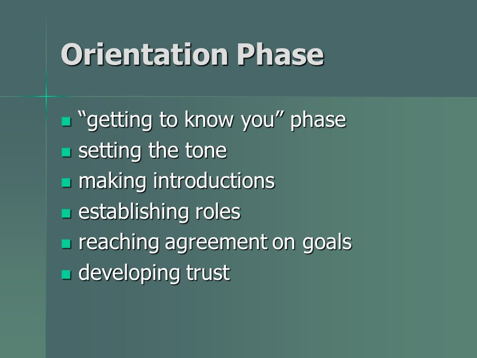 Orientation Phase getting to know you phase getting to know you phase setting the tone setting the tone making introductions making introductions esta
