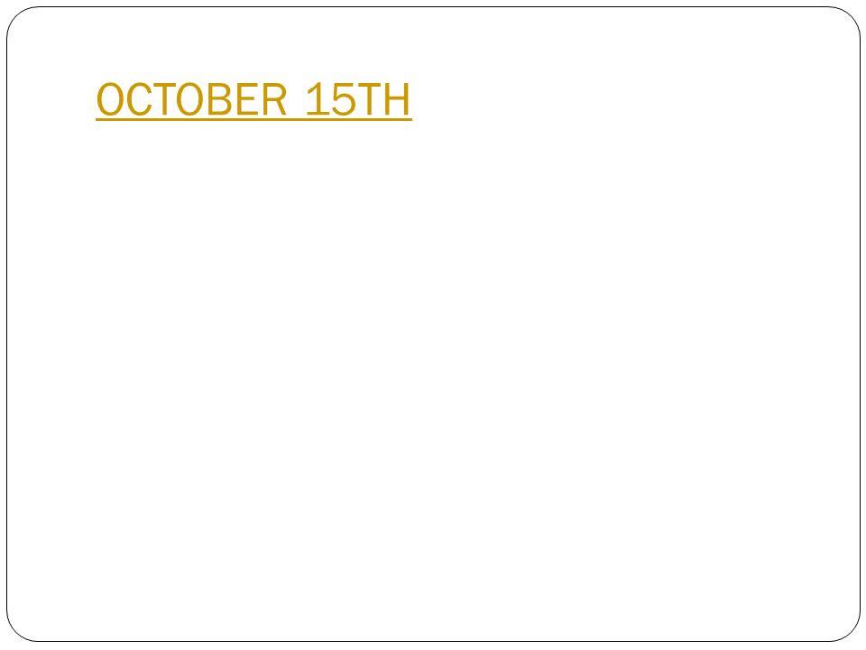 OCTOBER 15TH