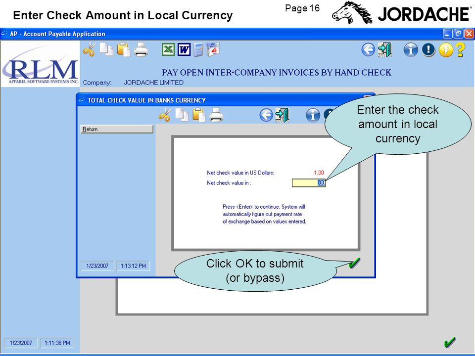 Page 16 Enter Check Amount in Local Currency Enter the check amount in local currency Click OK to submit (or bypass)