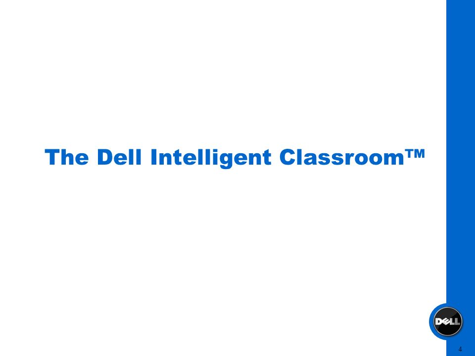 4 The Dell Intelligent Classroom