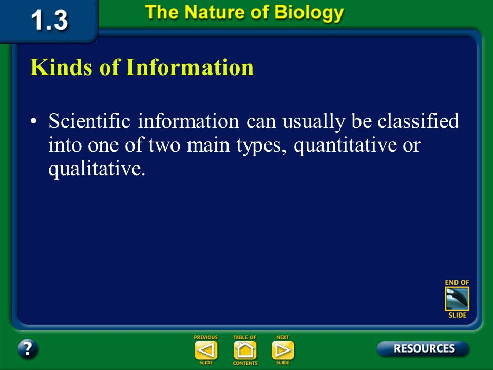 Section 1.2 Summary – pages 11-18 In addition to theories, scientists also recognize certain facts of nature, called laws or principles, that are gene
