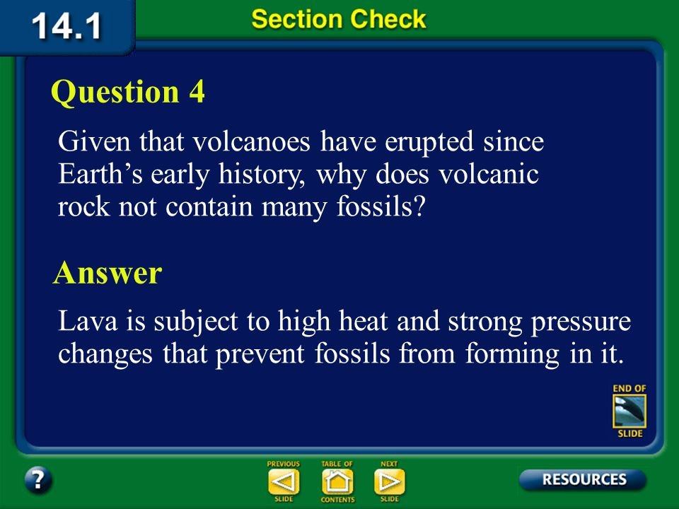Section 1 Check The answer is A. Single-celled organisms have been present on the Earth since the Precambrian period and are still present today.