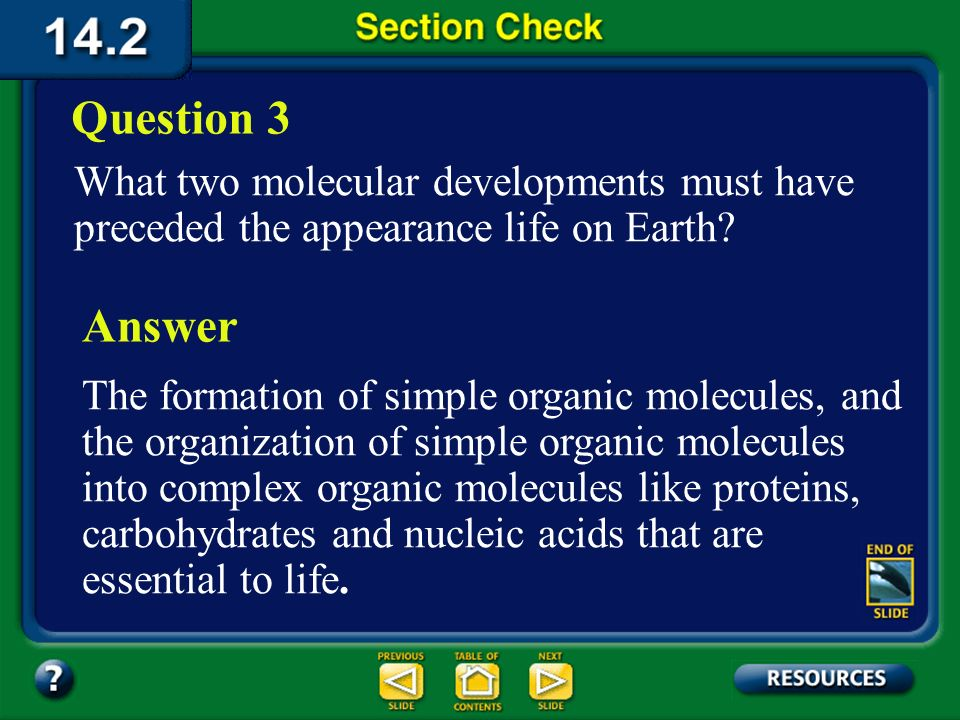 Section 2 Check Question 2 What is the difference between biogenesis and spontaneous generation? Answer Spontaneous generation is the idea that life c