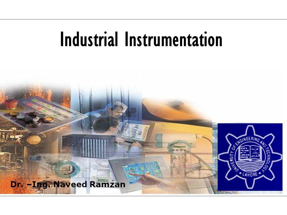 Industrial Instrumentation Dr. –Ing. Naveed Ramzan
