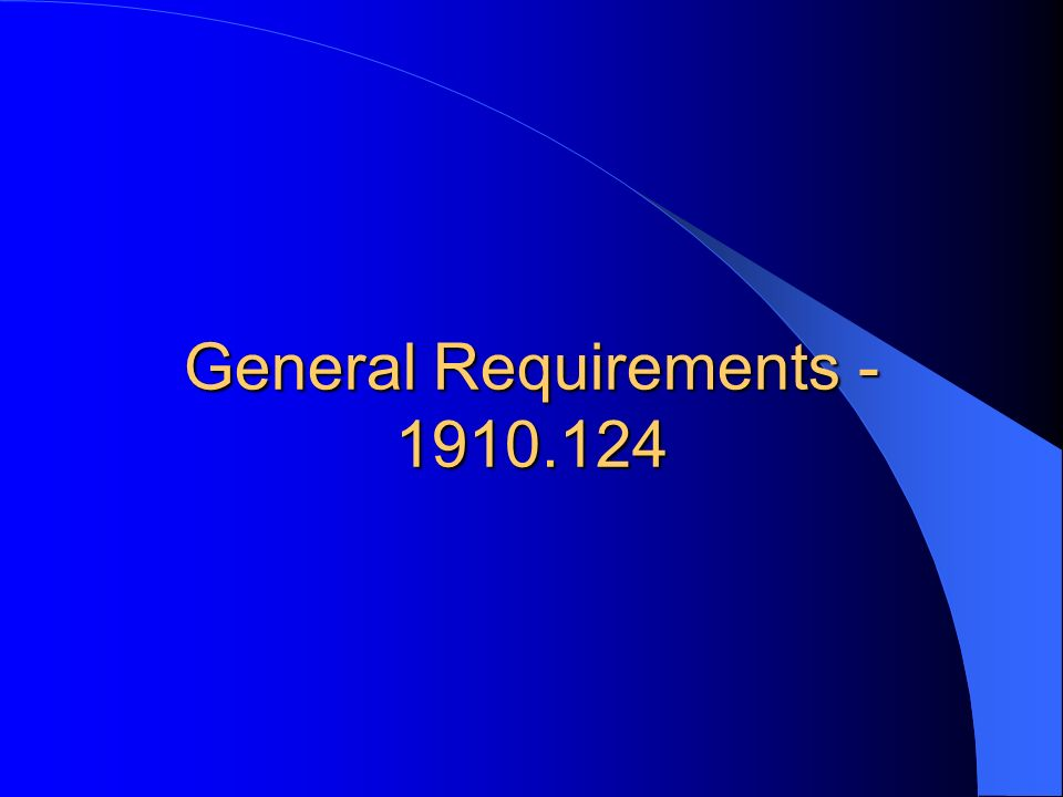 General Requirements - 1910.124