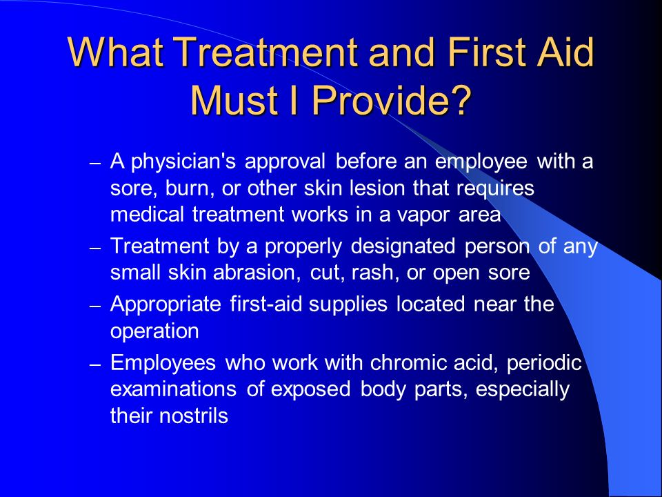 What Treatment and First Aid Must I Provide? – A physician's approval before an employee with a sore, burn, or other skin lesion that requires medical