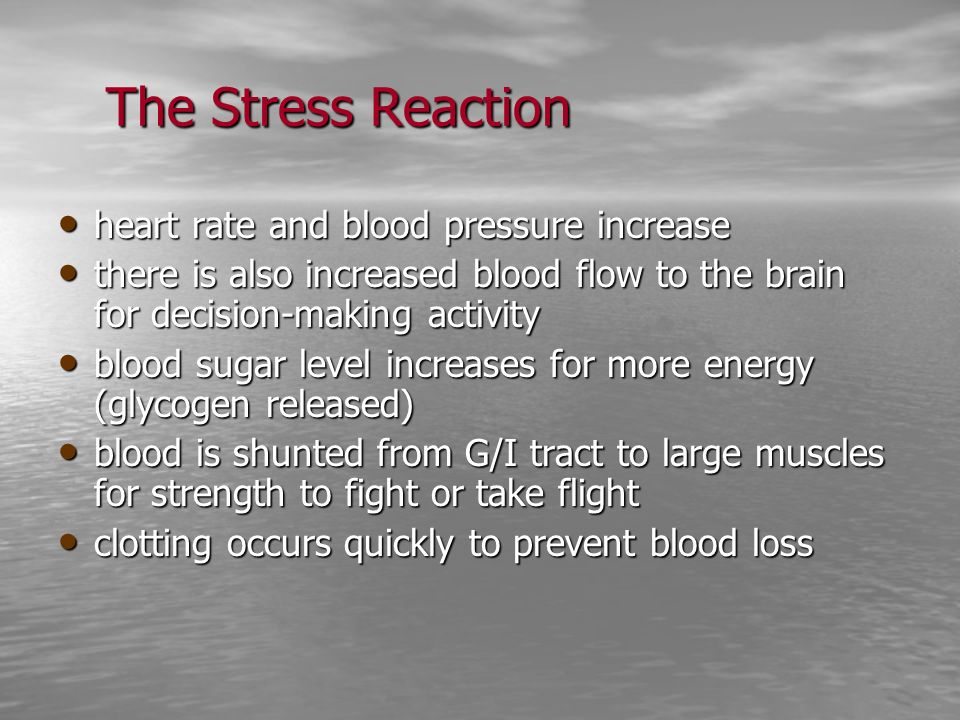 The Stress Reaction heart rate and blood pressure increase heart rate and blood pressure increase there is also increased blood flow to the brain for