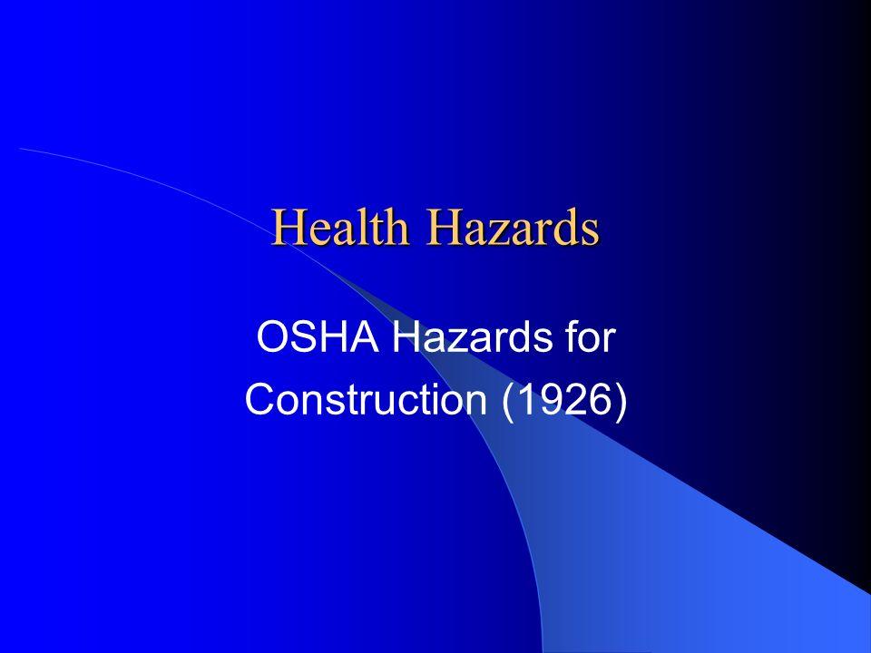 Health Hazards OSHA Hazards for Construction (1926)