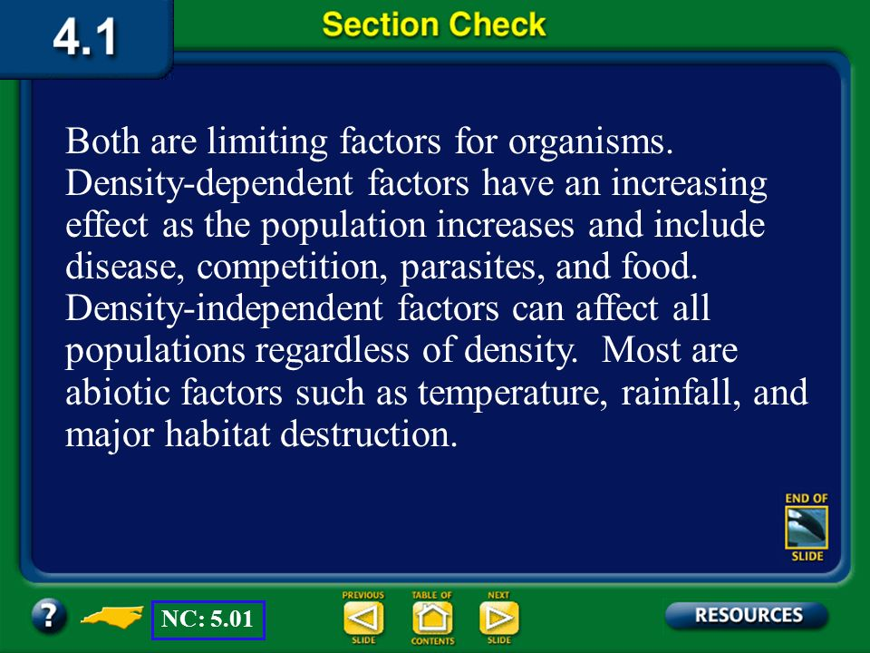 Section 1 Check Question 5 Compare the terms density-dependent factors and density-independent factors. NC: 5.01
