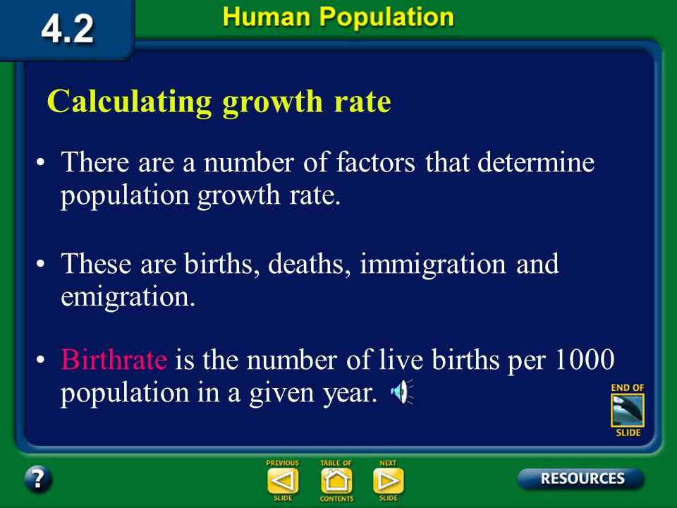 Section 4.2 Summary – page 100-103 Human population growth is different because humans have the ability to change their environment. Human population