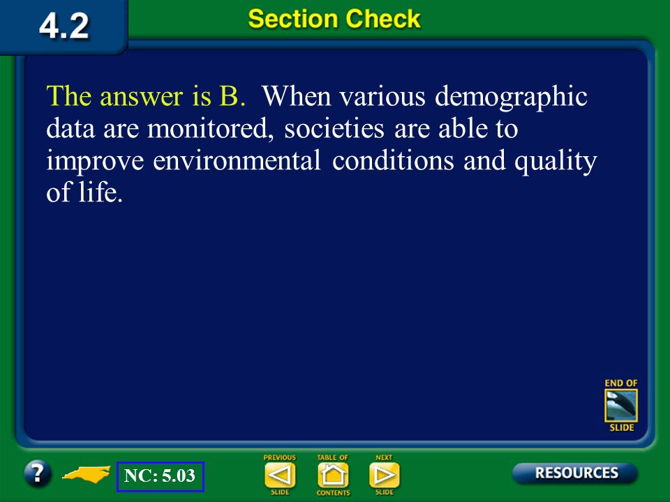 Section 2 Check What is the study of human population size, density and distribution, movement, and birth and death rates called? Question 1 D. biodiv