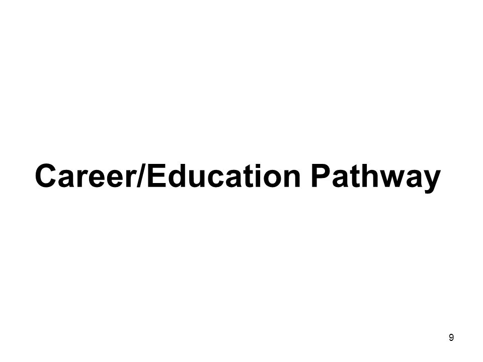 9 Career/Education Pathway