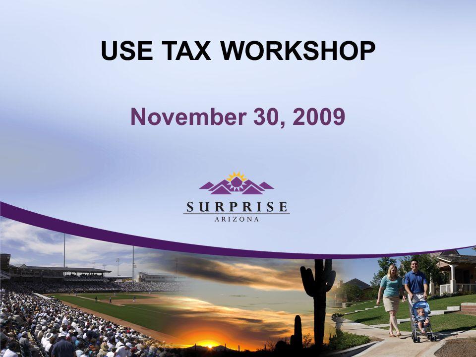 USE TAX WORKSHOP November 30, 2009