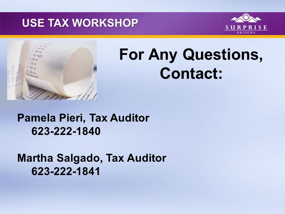 Pamela Pieri, Tax Auditor Martha Salgado, Tax Auditor For Any Questions, Contact: USE TAX WORKSHOP