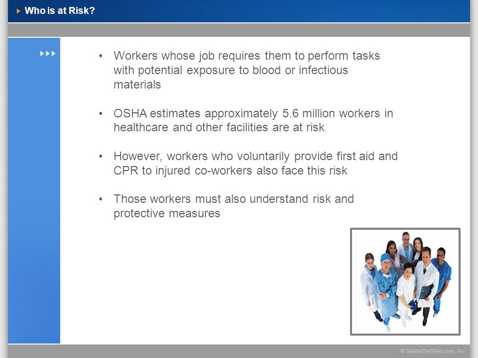 The OSHA Standard 29 CFR 1910.1030, Occupational Exposure to Bloodborne Pathogens Goal of Standard is to minimize or eliminate hazard by using a combination of: Engineering and work practice controls Personal protective clothing and equipment Training Medical surveillance Hepatitis B vaccinations Signs and labels