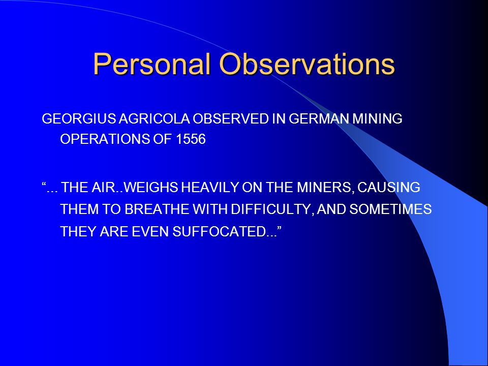 Personal Observations GEORGIUS AGRICOLA OBSERVED IN GERMAN MINING OPERATIONS OF