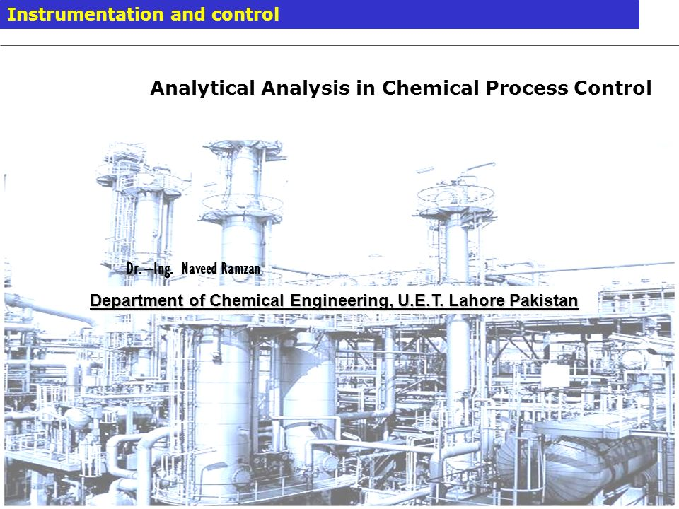 Introduction Purpose of Measuring Physical Properties - Control Product Quality - Maintain Safe Operation - Process Optimization