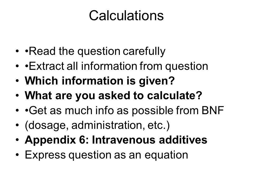 Calculations Read the question carefully Extract all information from question Which information is given.