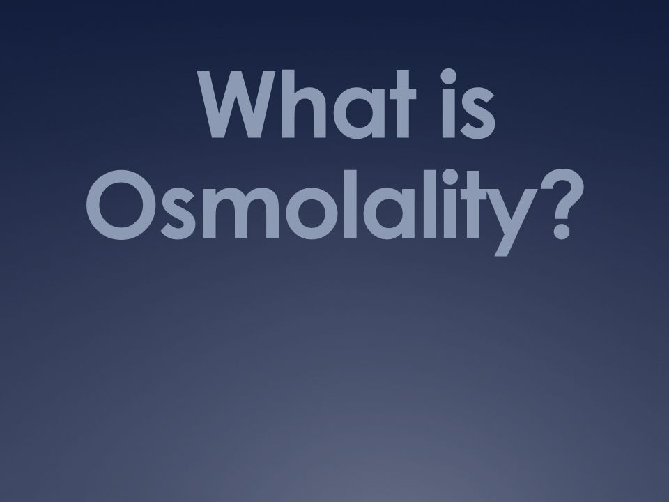What is Osmolality?