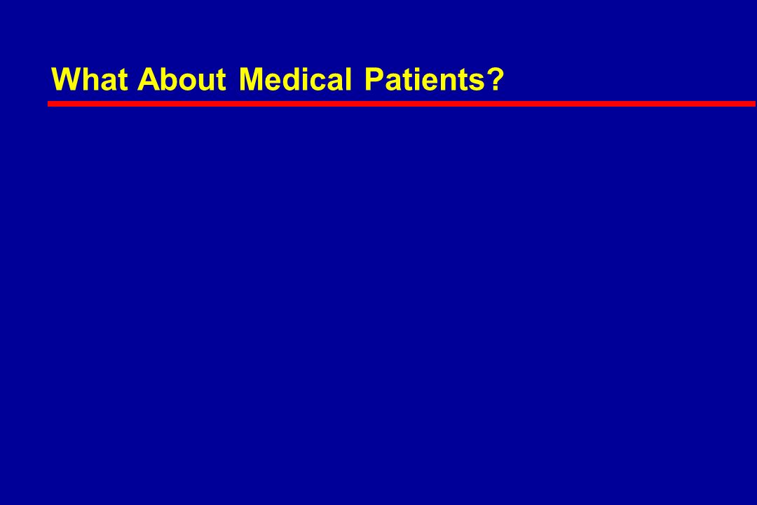 What About Medical Patients