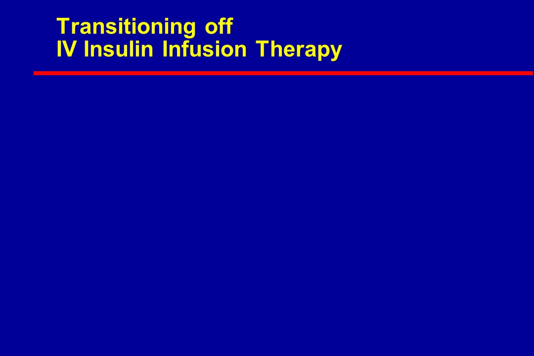 Transitioning off IV Insulin Infusion Therapy