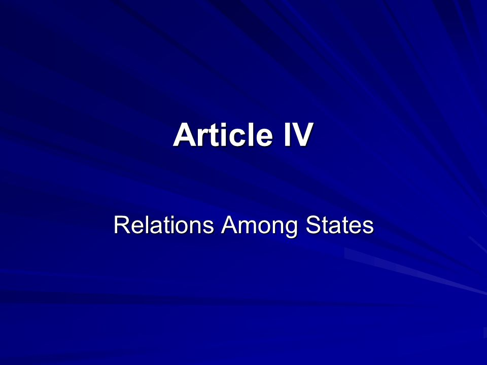 Article IV Relations Among States